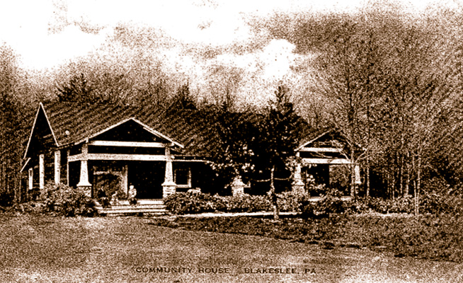 Vintage view of what was once known as the Community House in Blakeslee, built in 1922.