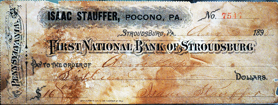 "A $16 check written August 3, 1898 by Isaac Stauffer, the ""King of the Poconos"""